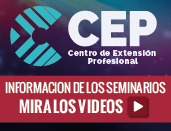 CEP - Centro Extensión Profesional - Información de los seminarios / Mirá los videos
